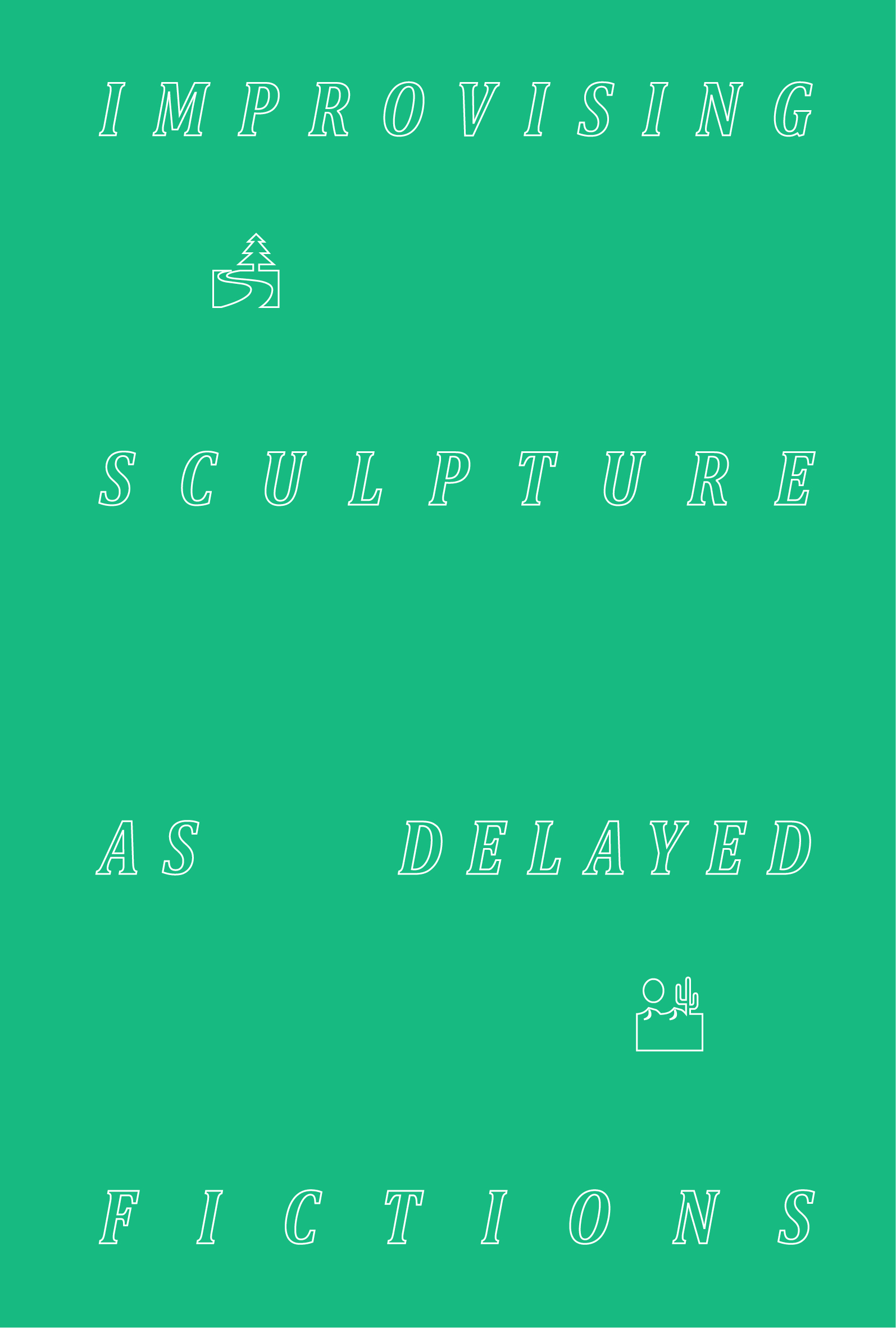 Felicia Atkinson Improvising Sculpture As Delayed Fictions shelter Press