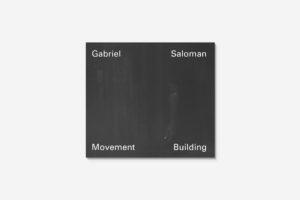 Gabriel Saloman Movement Building Shelter Press